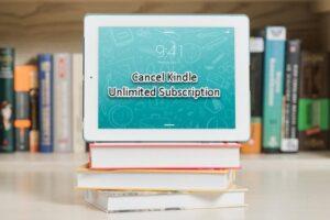 Cómo cancelar la suscripción ilimitada a Kindle