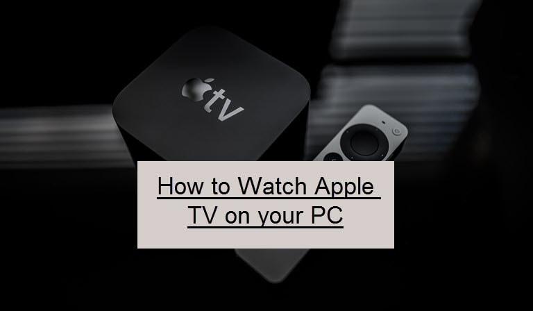 Cómo ver Apple TV en su PC